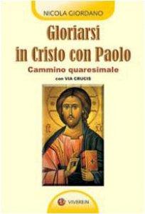 Copertina di 'Gloriarsi in Cristo con Paolo'