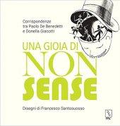 Una gioia di nonsense. Corrispondenze tra Paolo De Benedetti e Donella Giacotti - Paolo De Benedetti , Donella Giacotti ), F. Santosuosso (Illustrator), M. Bianchi