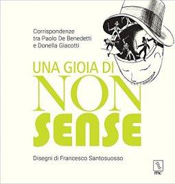 Copertina di 'Una gioia di nonsense. Corrispondenze tra Paolo De Benedetti e Donella Giacotti'