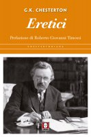 Eretici - Gilbert Keith Chesterton