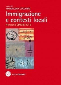 Copertina di 'Immigrazione e contesti locali. Annuario CIRMiB 2016'