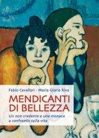 Mendicanti di bellezza - Maria Gloria Riva,  Fabio Cavallari