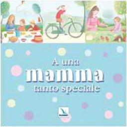 Copertina di 'A una mamma tanto speciale'