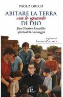 Abitare la terra con lo sguardo di Dio - Paolo Greco