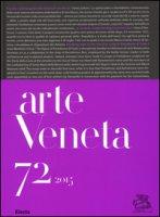 Arte veneta. Rivista di storia dell'arte (2015). Ediz. illustrata