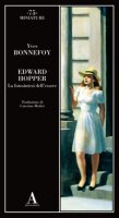 Edward Hopper. La fotosintesi dell'essere - Bonnefoy Yves