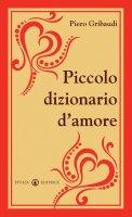 Piccolo dizionario d'amore - Gribaudi Piero
