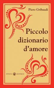 Copertina di 'Piccolo dizionario d'amore'