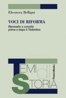 Voci di riforma. «Renovatio» e concilio prima e dopo il Tridentino - Belligni Eleonora