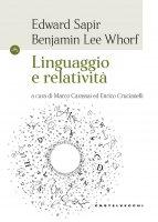 Linguaggio e relatività - Edward Sapir , Benjamin L. Whorf