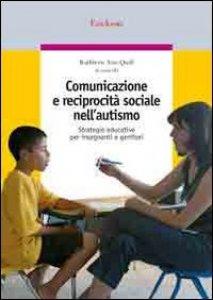 Copertina di 'Comunicazione e reciprocità sociale nell'autismo. Strategie educative per insegnanti e genitori'