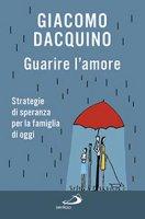 Guarire l'amore - Giacomo Dacquino