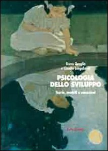 Copertina di 'Psicologia dello sviluppo. Teorie, modelli e concezioni'