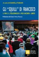 """Gli """"Squilli"""" di Francesco"""