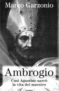 Copertina di 'Ambrogio. Così Agostino narrò la vita del maestro'