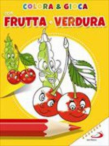 Copertina di 'Colora e gioca con frutta e verdure'