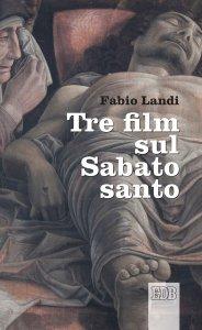 Copertina di 'Tre film sul Sabato Santo'