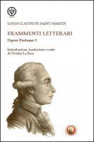 Frammenti letterari - Saint-Martin Louis-Claude de