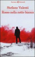 Rosso nella notte bianca - Valenti Stefano