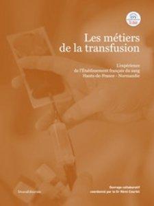 Copertina di 'Les métiers de la transfusion. L'expérience de l'établissement français du sang Hauts-de-France-Normandie'