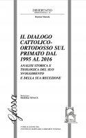Il dialogo cattolico-ortodosso sul primato dal 1995 al 2016 - Martino Mortola