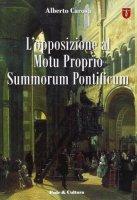 L'opposizione al Motu Proprio Summorum Pontificum - Carosa Alberto