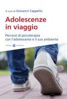 Adolescenze in viaggio - Cappello Giovanni