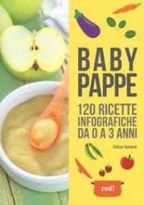 Copertina di 'Babypappe. 120 ricette infografiche da 0 a 3 anni'