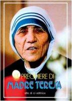 Le preghiere di Madre Teresa - Madre Teresa