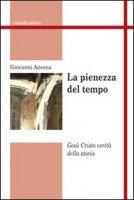 La pienezza del tempo - Ancona Giovanni
