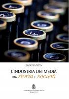 L' industria dei media fra storia e società - Girolamo Rossi