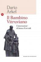 Il bambino vitruviano - Dario Arkel