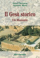Il Gesù storico. Un manuale - Theissen Gerd, Merz Annette