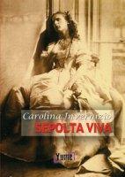 Sepolta viva - Invernizio Carolina