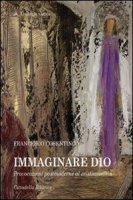 Immaginare Dio - Cosentino Francesco