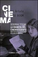La ragazza del cinematografo. Mary Pickford e la costruzione della diva internazionale - Toschi Deborah