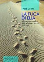 La Fuga di Elia - Paolo Cugini