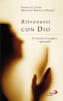 Ritrovarsi con Dio - Thomas G. Casey, Margaret Brennan Hassett