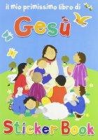 Il mio primissimo libro di Gesù. Con adesivi - Rock Lois, Ayliffe Alex