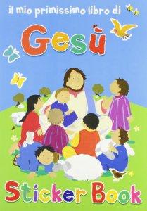 Copertina di 'Il mio primissimo libro di Gesù. Con adesivi'