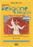 Nuovo religione e religioni. Con espansione online. Con CD-ROM. Per il biennio delle Scuole superiori. - Bocchini Sergio