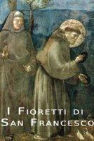 I fioretti di San Francesco - Anonimo