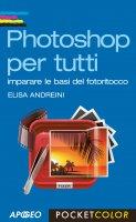 Photoshop per tutti - Elisa Andreini