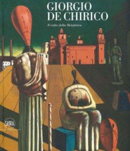 Copertina di 'Giorgio De Chirico. Il volto della metafisica. Ediz. illustrata'