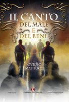 Il canto del male e del bene - Mattucci Ovidio