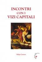 Incontri con la psicoanalisi e i vizi capitali. - Idalgo Carrara