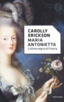 Maria Antonietta - Erickson Carolly