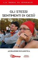 Gli stessi sentimenti di Gesù. Adorazione eucaristica - Pastorale Giovanile Diocesi di Milano