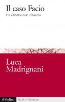 Il caso Facio - Luca  Madrignani