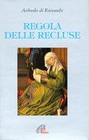 Regola delle recluse - Aelredo di Rievaulx